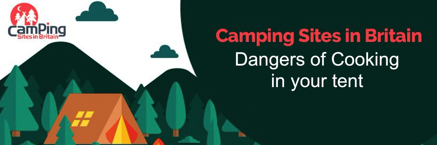 Dangers of Cooking in your tent