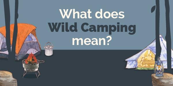what does wild camping mean