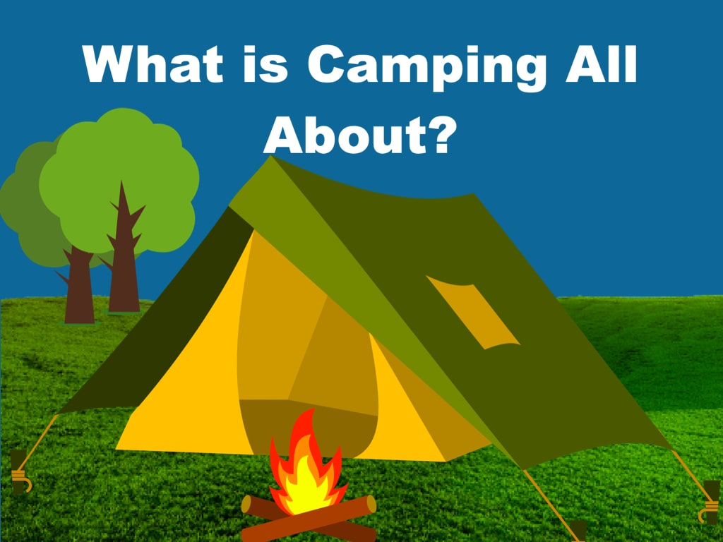 what is camping all about