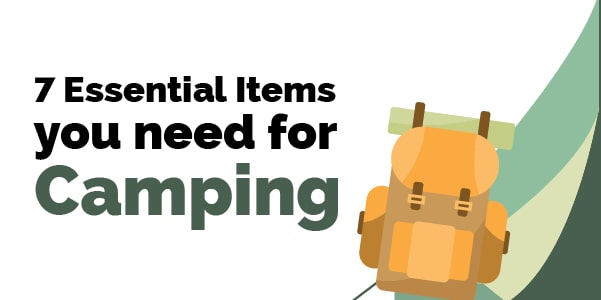 7 essential items you need for camping