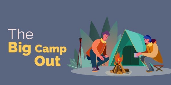 The big camp out