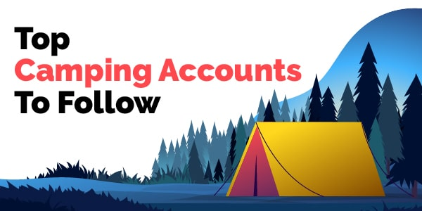 Top camping accounts to follow