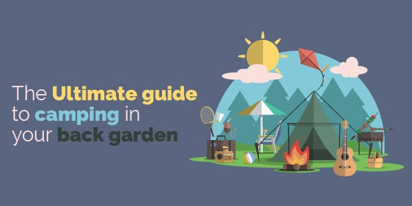 guide to camping in your back garden