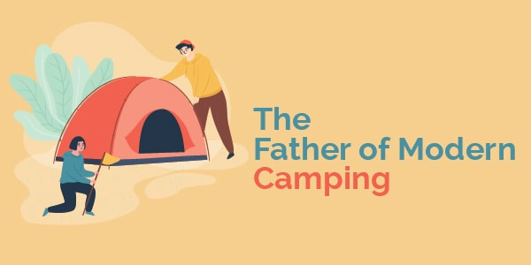 the father of modern camping
